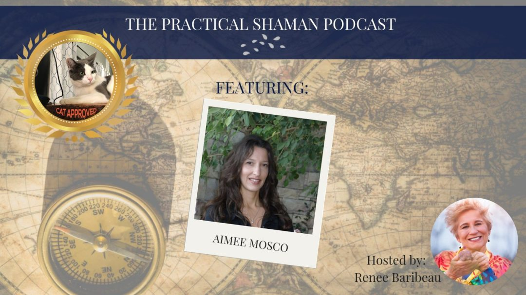 Aimee Mosco visits the Practical Shaman Podcast and invites you to create her healing recipe of love yourself, forgive and grow in gratitude. Enjoy!