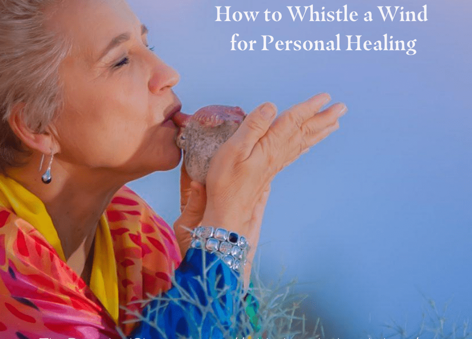 Whistle Up a Wind for Personal Healing – Homestudy
