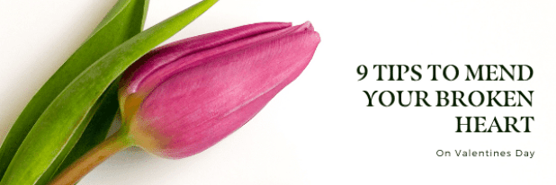 9 Tips to Mend Your Broken Heart
