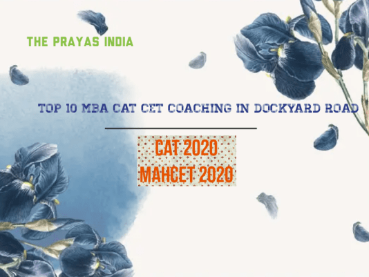 Top 10 MBA CAT CET Coaching in Dockyard Road