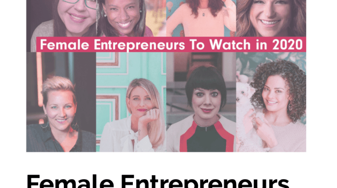 Female Entrepreneurs To Watch In 2020