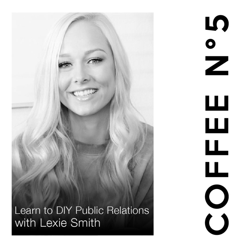 Learn to DIY Public Relations - Lexie Smith - Coffee N5