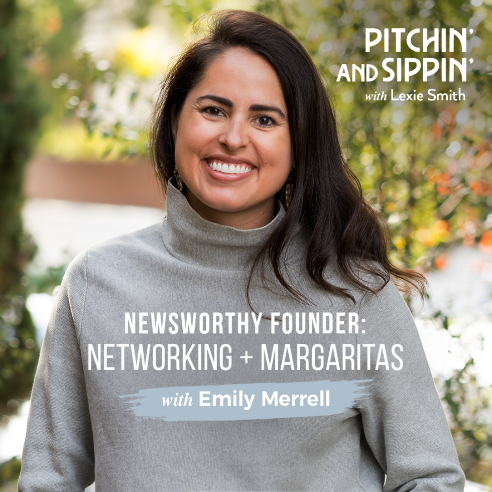 Networking with Emily Merrell - Pitchin' and Sippin' Podcast