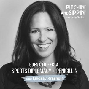Guest Trifecta: Lindsay Kransoff, Sports Diplomacy + Penicillin