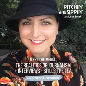 Meet the Media: The Realities of Journalism + Interviews – Brianne Nemiroff Spills the Tea