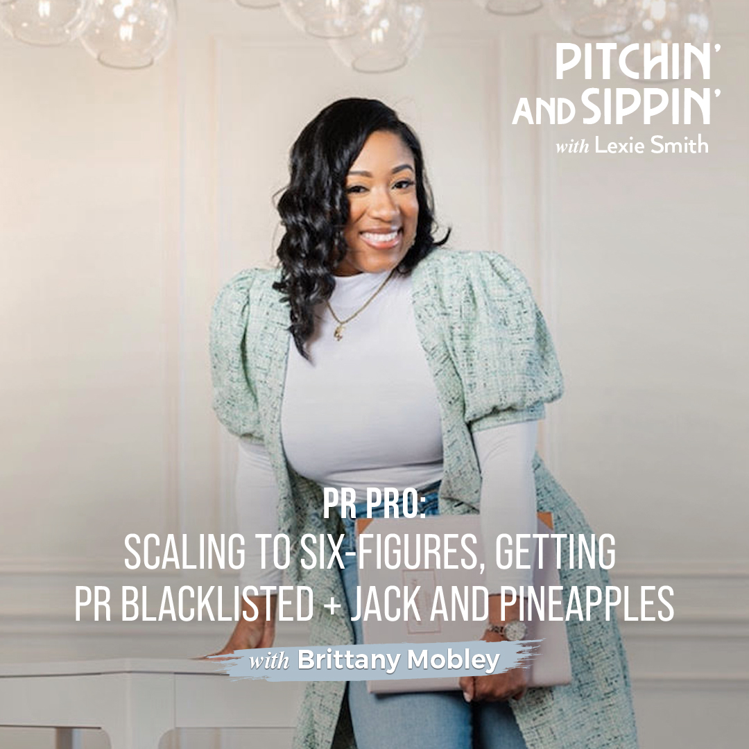 Scaling to Six Figures with Brittany Mobley - Pitchin' and Sippin'