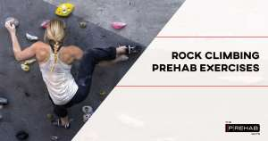 rock climbing prehab exercises rock climbing injury prevention warm-up the prehab guys