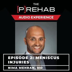 dr nima mehran the prehab guys meniscus injuries