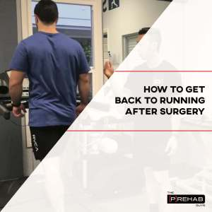 get back to running after surgery the prehab guys