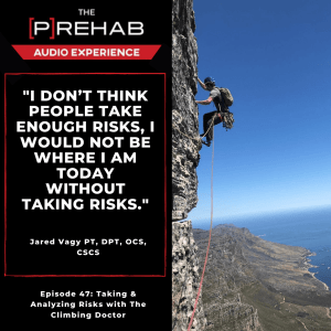 prehab audio experience taking risks with climbing doctor the prehab guys