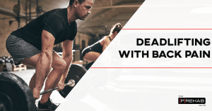 deadlifting with back pain understanding recovery the prehab guys