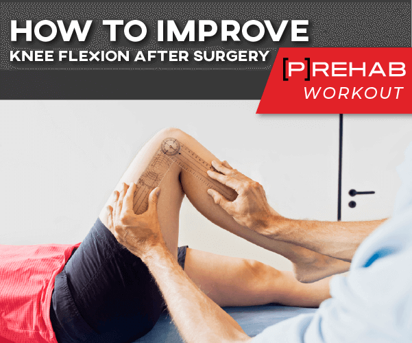 Improve Knee Flexion After Surgery