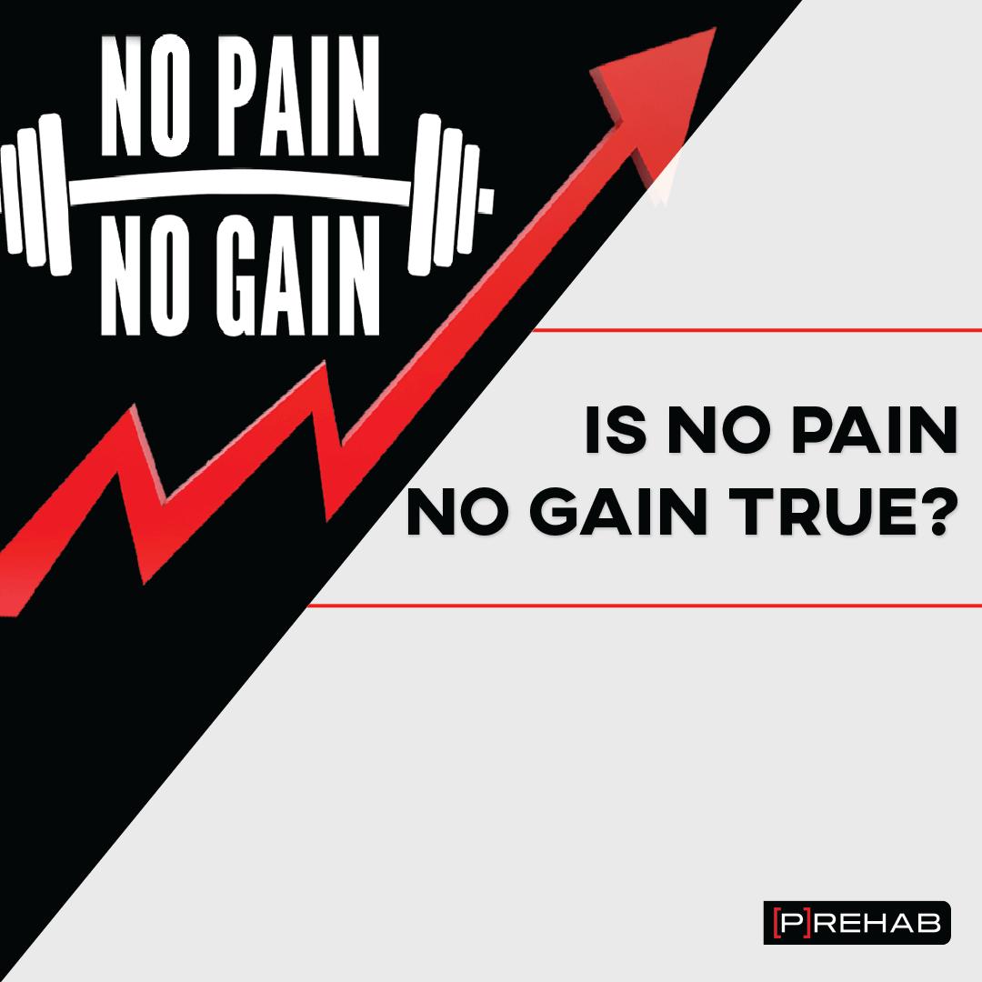 is no pain no gain true the prehab guys