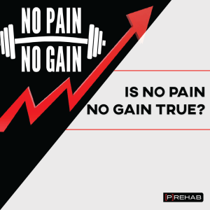 is no pain no gain true the prehab guys