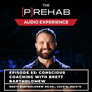 conscious coaching brett bartholomew the prehab guys