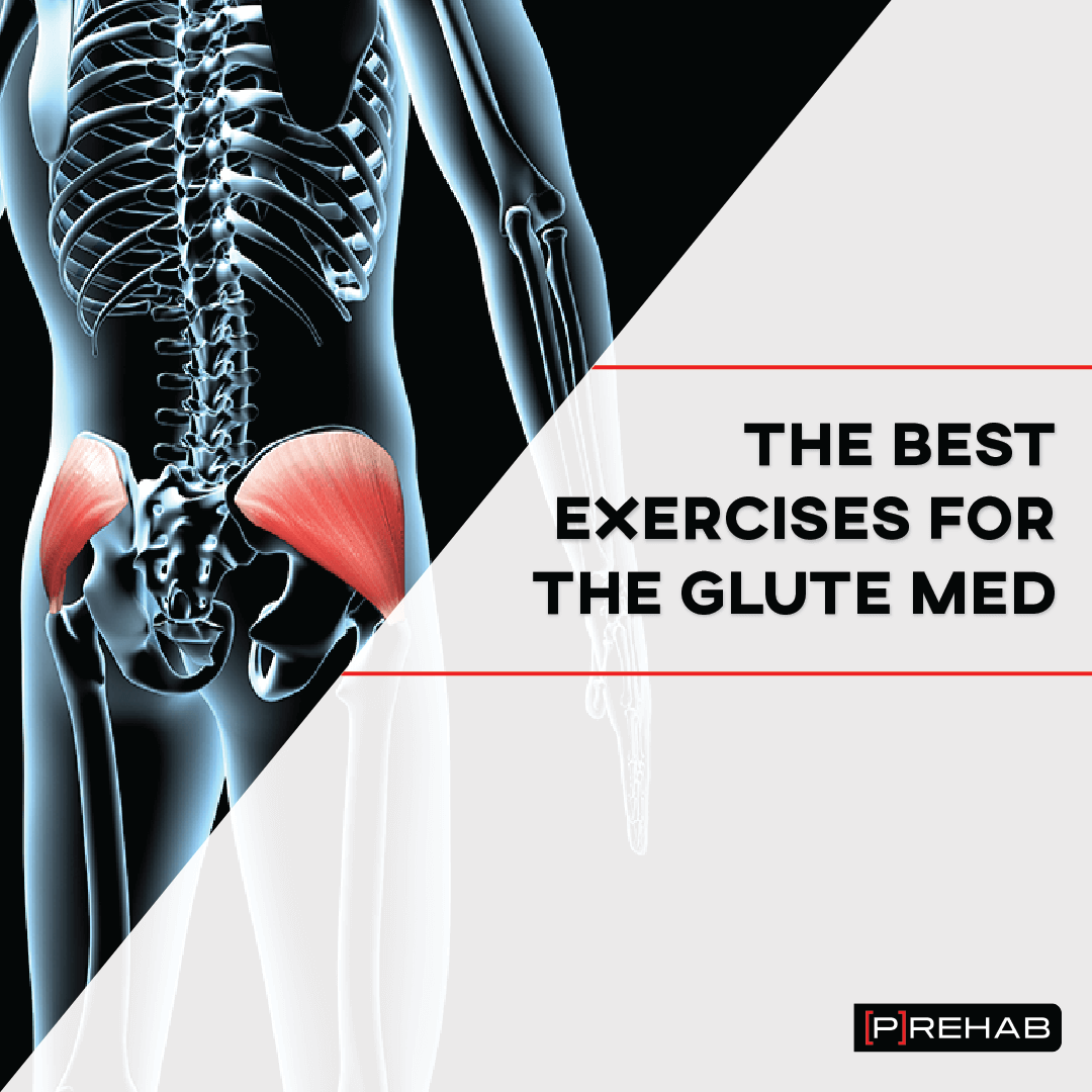 the best exercises for the glute med the prehab guys