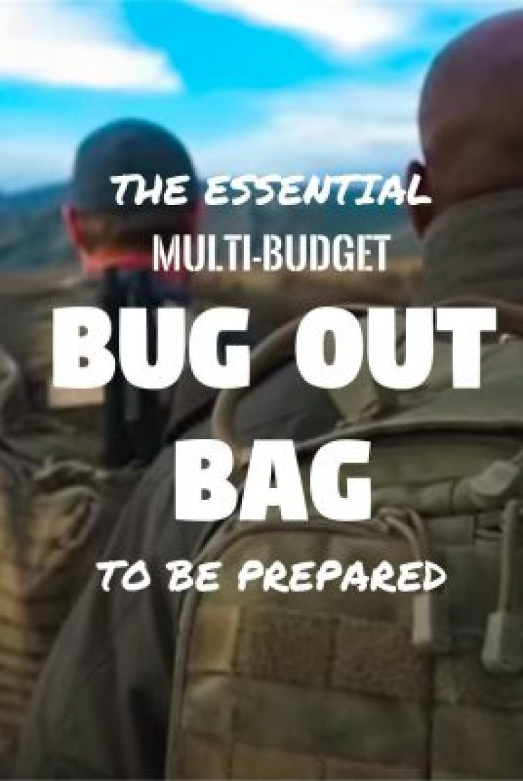 BUG OUT BAG: The Essential Multi-Budget Set Up To Be Prepared