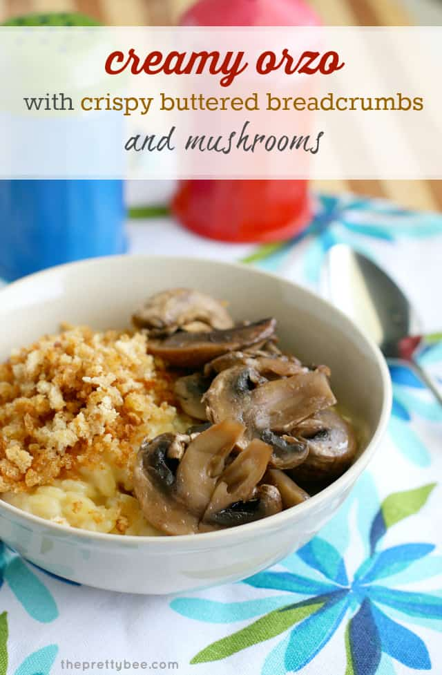 Creamy orzo topped with mushrooms and buttered breadcrumbs. A flavorful and comforting meal