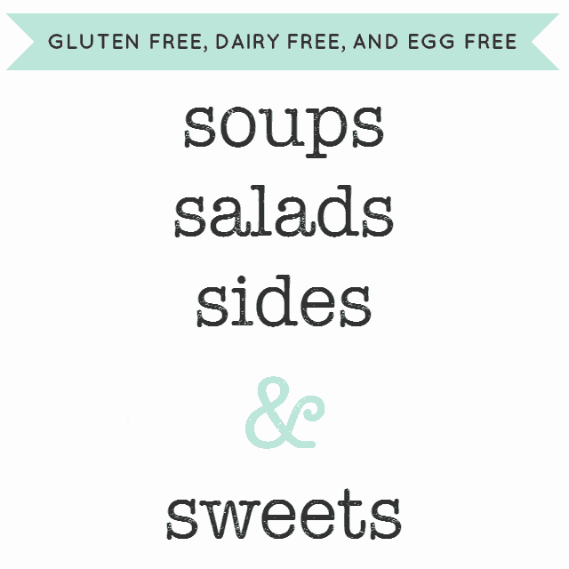 31 days of gluten free, dairy free, and egg free soups, salads, sides, and sweets.