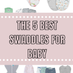 THE BEST BABY SWADDLES