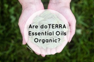 Are doTERRA Essential Oils Certified Organic?