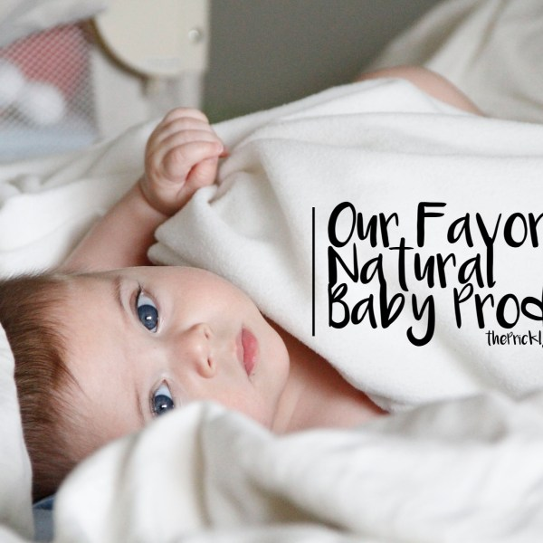 Our Favorite Natural Baby Products