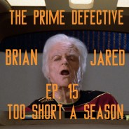 The Prime Defective Ep 15 – Too Short A Season