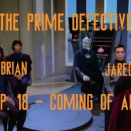 The Prime Defective Ep. 18 – Coming of Age