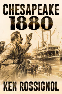 CHESAPEAKE 1880 Oyster Wars & News Reader- Book # 2 - Available in Kindle, paperback and Audible