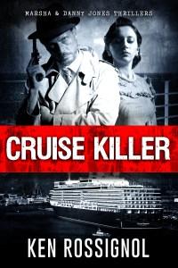 CRUISE KILLER - Eleven deadly nights on the Caribbean - Marsha & Danny Jones Thriller - Book # 5