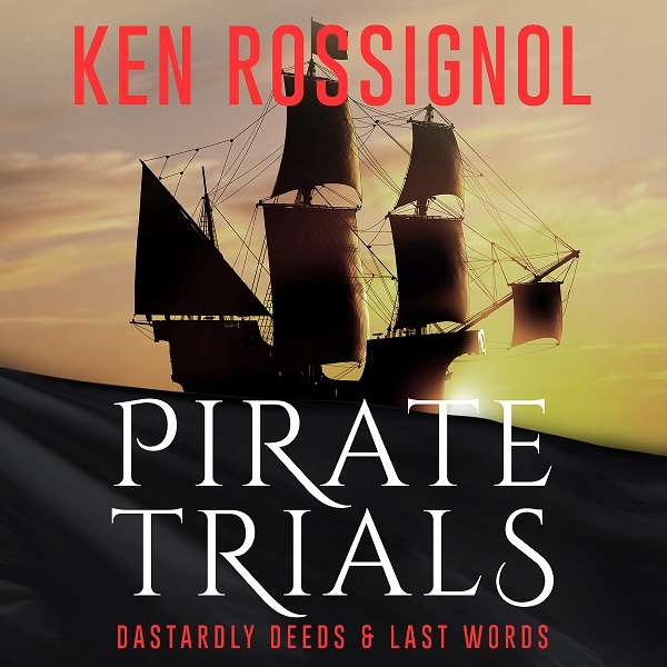 PIRATE TRIALS: Dastardly Deeds & Last Word