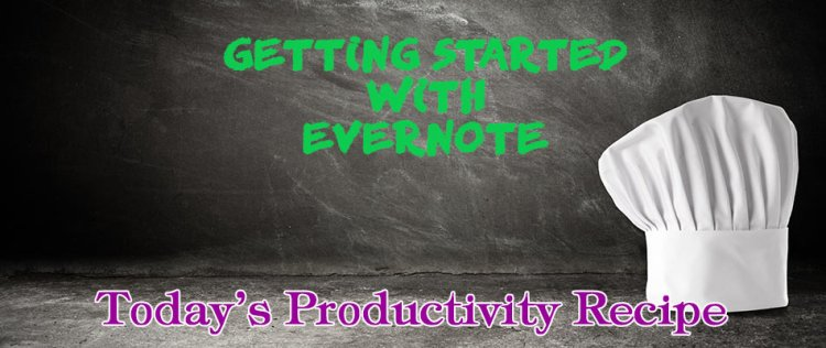 Getting Started With Evernote Productivity Recipe
