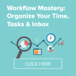 Workflow Mastery: Organize Your Time, Tasks, and Inbox Laura Stack