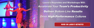 Laura's Keynotes and Workshops will accelerate your team's productivity - Learn More