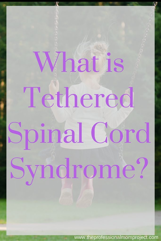 what is tethered spinal cord syndrom our familys story from the professional mom project - Tethered Spinal Cord
