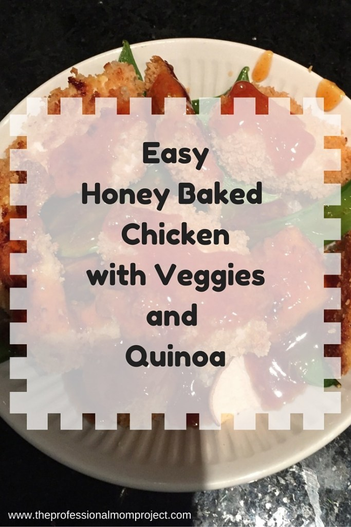 Easy honey baked chicken with veggies and quinoa from www.theprofessionalmomproject.com
