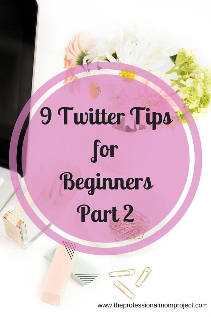 9 Twitter Tips for Beginners part 2
