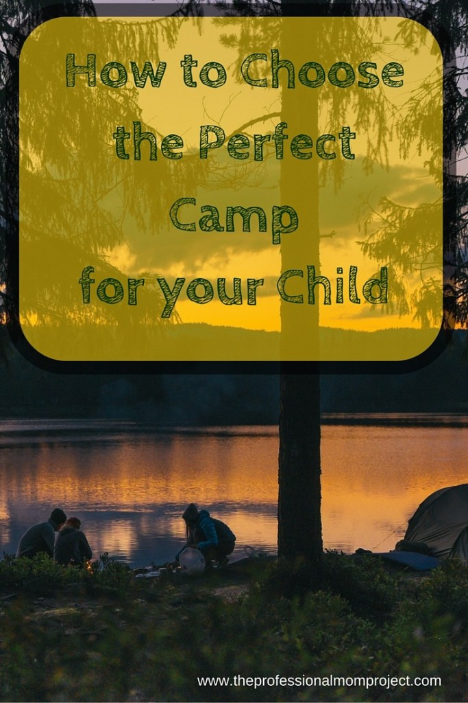 how to choose the perfect summer camp for your child