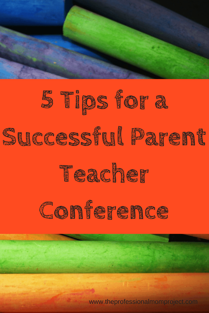 Tips For Successful Parent Teacher >> 5 Tips For A Successful Parent Teacher Conference