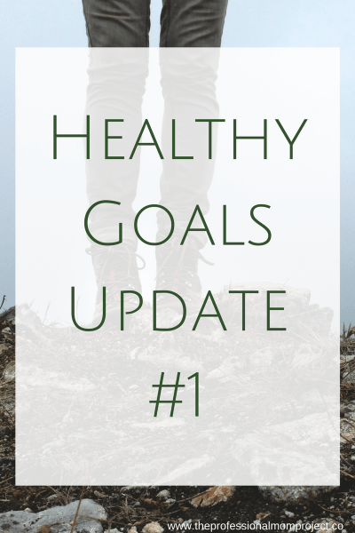 Healthy Goals Update #1