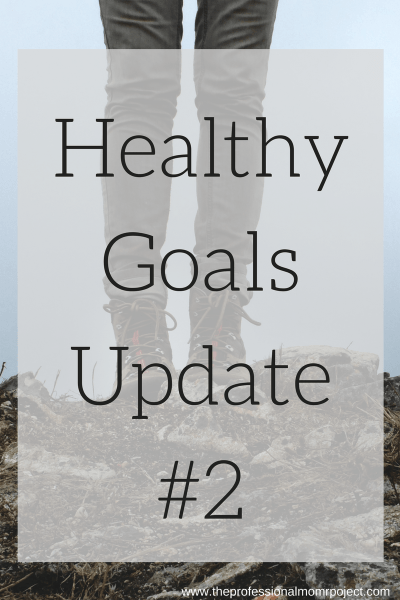 Healthy Goals Update #2