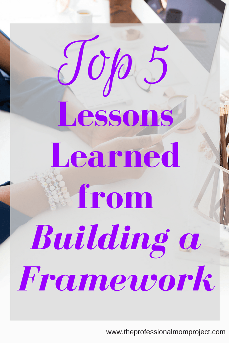 Check out my top 5 lessons learned from Building a Framework and see if this helpful blogging resource is right for you.