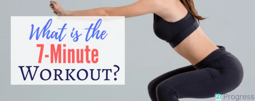 What is the 7-Minute Workout? | theprogressapp.com/blog