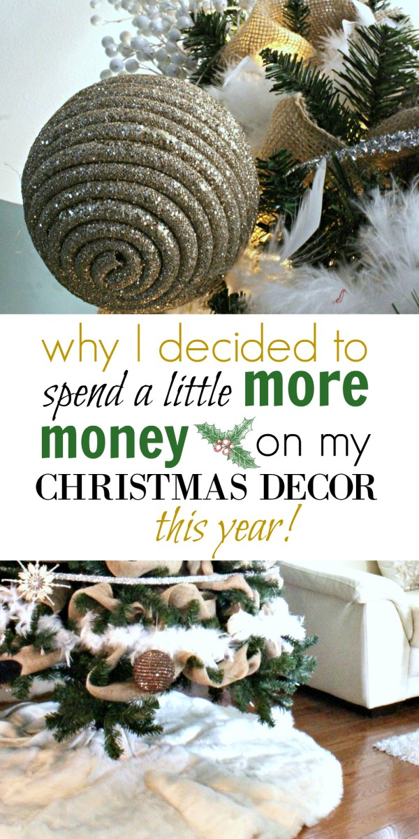 Why I decided to spend a little more money on my Christmas Decor!