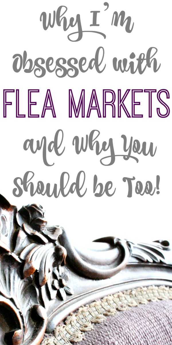 Why I'm Obsessed with Flea Markets, and Why You Should Be Too! (Check out the newest additions to The Project Pile!)