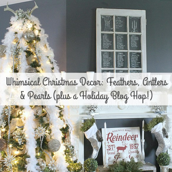 Whimsical Christmas Decor: Feathers, Pearls and Antlers