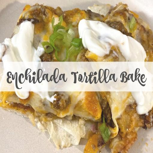 Quick and Easy Enchilada Tortilla Bake! #EasyMealIdeas #EnchiladaTortillaBake #MexicanFoodIdeas
