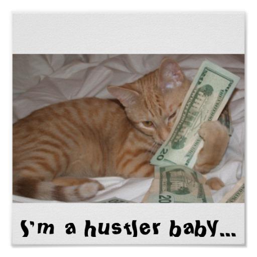 im_a_hustler_baby_cat_poster-rb1b0229913f54d1a8233439e6489b2ec_wad_8byvr_512