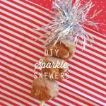 DIY Sparkle Skewers