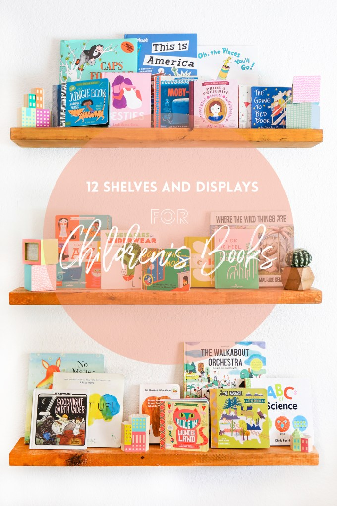 Hang 'Em High 12 Pretty Shelves and Displays For Children's Books